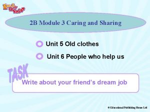 2 B Module 3 Caring and Sharing Unit