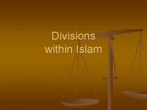 Divisions within Islam Early History n n n