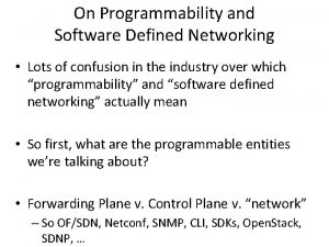 On Programmability and Software Defined Networking Lots of