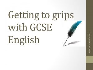 Getting to grips with GCSE English English Language