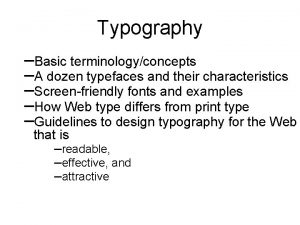 Typography Basic terminologyconcepts A dozen typefaces and their