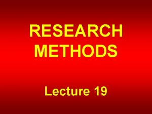 RESEARCH METHODS Lecture 19 RESEARCH DESIGN ELEMENTS Research