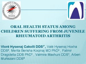 ORAL HEALTH STATUS AMONG CHILDREN SUFFERING FROM JUVENILE