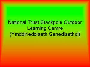 National Trust Stackpole Outdoor Learning Centre Ymddiriedolaeth Genedlaethol