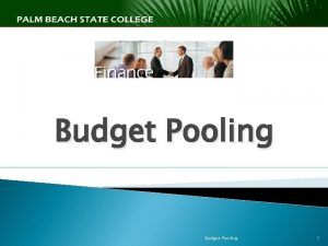 Budget Pooling 1 Definitions Budget A planning Tool