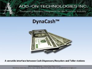 Dyna Cash A versatile interface between Cash DispensersRecyclers