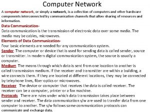 Computer Network A computer network or simply a