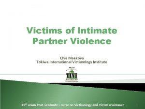 Victims of Intimate Partner Violence Chie Maekoya Tokiwa