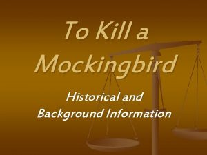 To Kill a Mockingbird Historical and Background Information