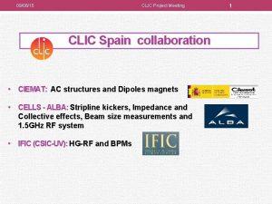 090615 CLIC Project Meeting CLIC Spain collaboration CIEMAT