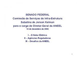 SENADO FEDERAL Comisso de Servios de InfraEstrutura Sabatina