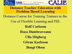 Distance Teacher Education with Problem Based Learning Distance