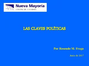 LAS CLAVES POLTICAS Por Rosendo M Fraga Junio