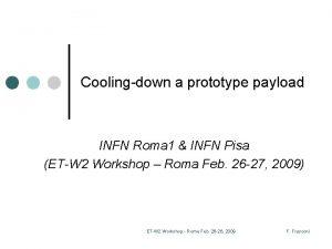 Coolingdown a prototype payload INFN Roma 1 INFN