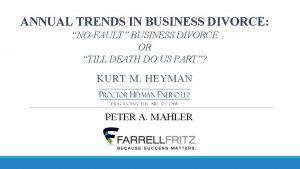 ANNUAL TRENDS IN BUSINESS DIVORCE NOFAULT BUSINESS DIVORCE