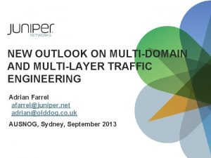 NEW OUTLOOK ON MULTIDOMAIN AND MULTILAYER TRAFFIC ENGINEERING
