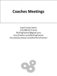 Coaches Meetings Coach Casey Kester 510 299 2217