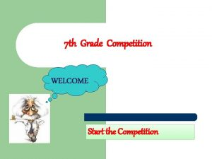 7 th Grade Competition Start the Competition SORU