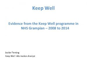 Keep Well Evidence from the Keep Well programme