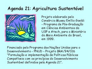 Agenda 21 Agricultura Sustentvel Projeto elaborado pelo Consrcio