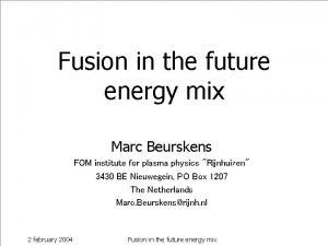 Fusion in the future energy mix Marc Beurskens