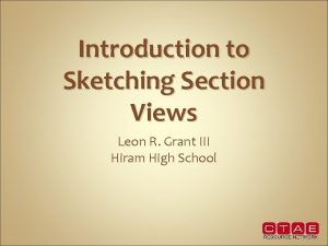 Introduction to Sketching Section Views Leon R Grant