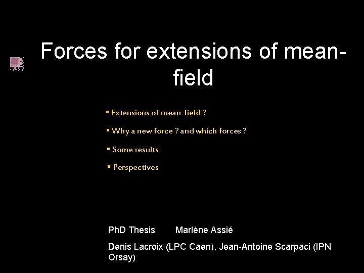 Forces for extensions of meanfield Extensions of meanfield