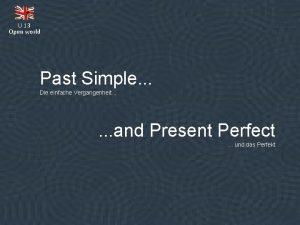 U 13 Open world Past Simple Die einfache