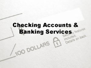 Checking Accounts Banking Services Purpose Checking account an