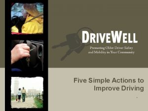 Five Simple Actions to Improve Driving Driving Often