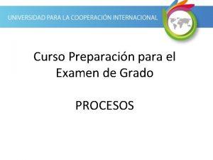 Curso Preparacin para el Examen de Grado PROCESOS