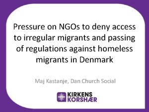Pressure on NGOs to deny access to irregular