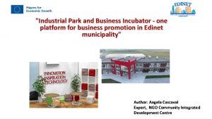 Industrial Park and Business Incubator one platform for