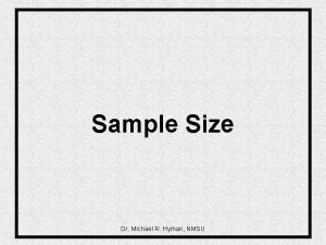 Sample Size Dr Michael R Hyman NMSU Relationship