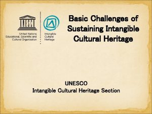 Basic Challenges of Sustaining Intangible Cultural Heritage UNESCO