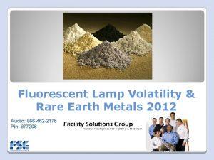 Fluorescent Lamp Volatility Rare Earth Metals 2012 Audio