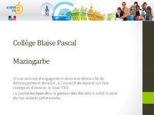 Collge Blaise Pascal Mazingarbe Dune volont dengagement dans