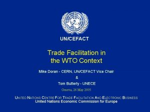 UNCEFACT Trade Facilitation in the WTO Context Mike
