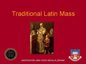 Traditional Latin Mass ASOCIACIN UNA VOCE SEVILLA SPAIN