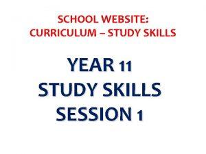 SCHOOL WEBSITE CURRICULUM STUDY SKILLS YEAR 11 STUDY