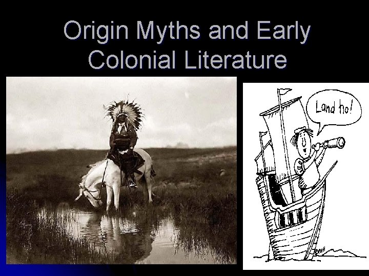 Origin Myths and Early Colonial Literature Colonial American