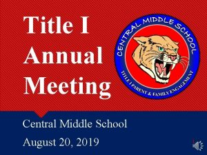 Title I Annual Meeting Central Middle School August