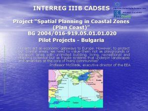 INTERREG IIIB CADSES project partfinanced by the European