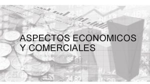 ASPECTOS ECONOMICOS Y COMERCIALES PASES MIEMBROS ASEAN Indonesia