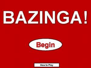 BAZINGA Begin How to Play How to Play