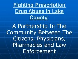 Fighting Prescription Drug Abuse in Lake County A