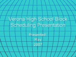 Verona High School Block Scheduling Presentation Presented May