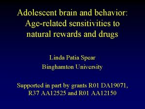 Adolescent brain and behavior Agerelated sensitivities to natural