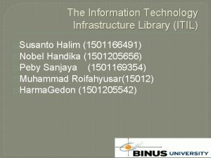 The Information Technology Infrastructure Library ITIL Susanto Halim