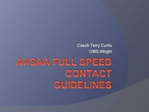 Coach Terry Curtis UMSWright AHSAA FULL SPEED CONTACT